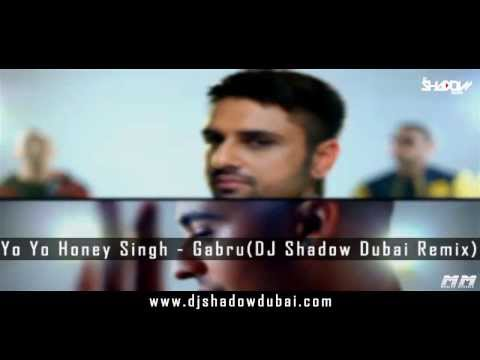 Yo Yo Honey Singh Gabru DJ Shadow Dubai Remix