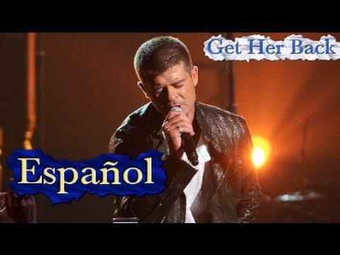 Get Her Back – Robin Thicke – Español (LETRA TRADUCIDA) Subtitulado al español Traduccion