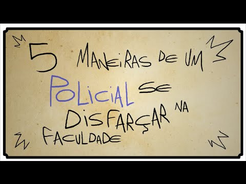 5 MANEIRAS DE UM POLICIAL SE DISFARÇAR NA FACULDADE