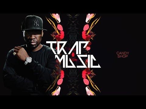 50 Cent - Candy Shop (BigJerr Trap Remix)