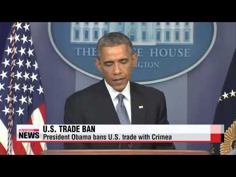 Obama bans U.S. trade with Crimea   미국, 러시아 병합 크림에 무역중단 등 경제제재