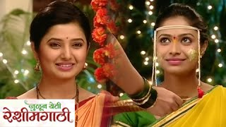 Julun Yeti Reshimgaathi - Episode 335 - December 10 - Update - Zee Marathi Serial