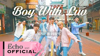 "[KPOP IN PUBLIC] BTS (방탄소년단) - ""Boy With Luv (작은 것들을 위한 시)"" dance cover by EchoDanceHK"
