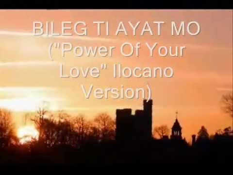 Bileg Ti Ayat Mo Power Of Your Love Ilocano Version With Lyrics video