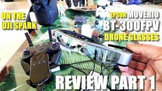 EPSON MOVERIO BT300 FPV Drone Edition 🤓- Review Part 1 - [Unbox, Inspection, Setup, DJI Spark Test]