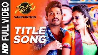SARRAINODU Full Video Song Sarrainodu Allu Arjun Rakul Preet Telugu Songs 2016