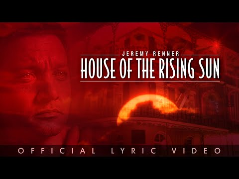 """Jeremy Renner - """"House Of The Rising Sun"""" (Official Lyric Video)"""