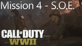 Call of Duty: WW2 - Mission 4 S.O.E. - Campaign Playthrough COD WW II [Full HD]