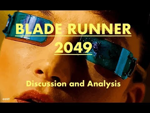 Discussing Blade Runner 2049 (Denis Villeneuve Analysis)