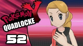 SERENA'S COME FOR REVENGE! | Pokémon Y Randomizer Quadlocke Part 52