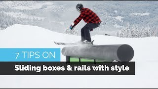 7 TIPS ON SLIDING BOXES & RAILS WITH STYLE ON SKIS