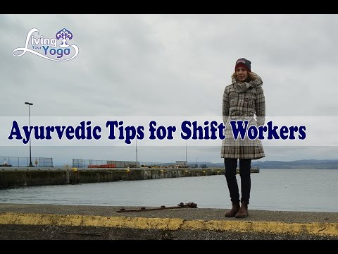 Ayurvedic Tips for Shift Workers
