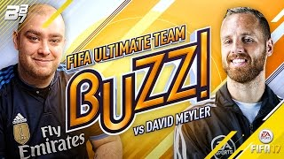 FIFA BUZZ WITH DAVID MEYLER | FIFA 17 ULTIMATE TEAM