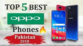 Top 5 Best Oppo Smartphones In Pakistani Market November 2018