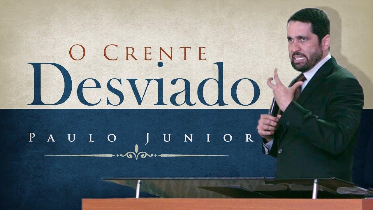 O Crente Desviado (Saiba se Você  Está se Desviando) - Paulo Junior