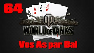 Vos As par Bal - 64 - World of Tanks - Spot lent