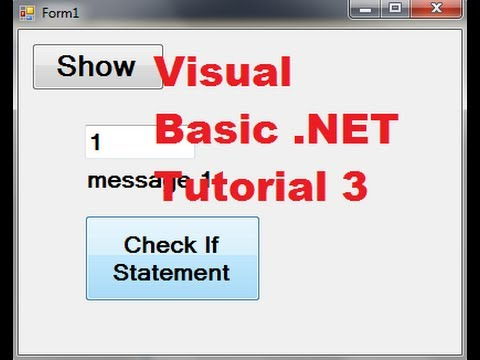 Visual Basic .NET Tutorial 3 - Using If then Else Statements in Visual Basic
