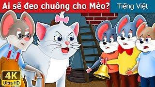 Ai sẽ đeo chuông cho Mèo | Who will Bell the Cat Storu in Vietnam | Truyện cổ tích việt nam