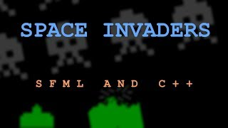 Coding Space Invaders in C++/ SFML