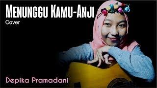 Menunggu Kamu - Anji (Cover) Depika Pramadani