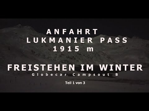 WINTERCAMPING, LUKMANIER PASS IM WINTER, STURM, SCHNEE, KÄLTE - GLOBECAR CAMPSCOUT B -TEIL 1 v. 3
