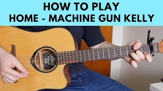 Download Lagu How To Play Home - Machine Gun Kelly, X Ambassadors & Bebe Rexha Guitar Tutorial w/ Chords Gratis STAFABAND