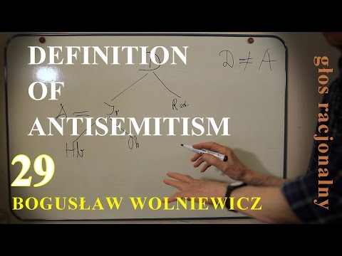 Bogusław Wolniewicz 29 THE SHORTEST PRECISE DEFINITION OF ANTISEMITISM