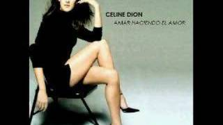Watch Celine Dion Amar Haciendo El Amor video