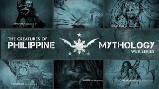 CREATURES OF PHILIPPINE MYTHOLOGY Documentary Web Series