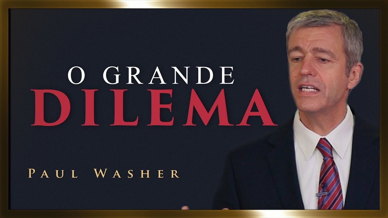 O Grande Dilema - Paul Washer