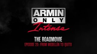 Armin Only Intense Road Movie Episode 20: Colombia & Ecuador