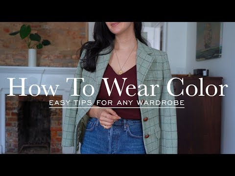 How To Wear Color & Look Chic | Easy Tips For Adding Color To Your Wardrobe