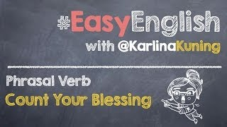 #EasyEnglish | Phrasal Verb - Count Your Blessing