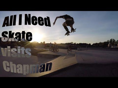 All I Need skate visits Chapman manufacturer