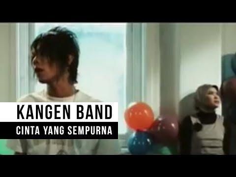 Kangen Band - Cinta Yang Sempurna