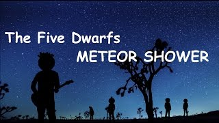 The Five Dwarfs -  Meteor Shower (very emo!!!!)