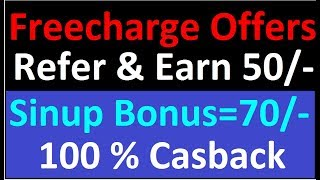 Freecharge Latest Offers !! Refer & Earn Rs 50/-!! sin up bonus  Rs 70/- !! 100 % Cashback offers .
