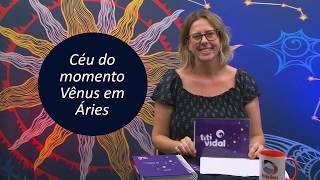 Vênus em Áries - 20/04 a 15/05/19 - por Titi Vidal