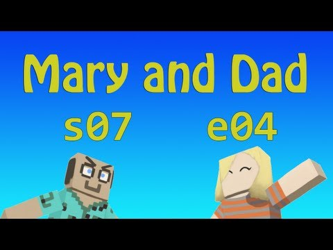 MADMA s07e04 Dad+Mary POV: Breaking Dad, Part I / Mary and Dad's Minecraft Adventures
