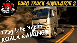 Thug Life Yapan Koala Gaming-Euro Truck Simulator 2 (ETS 2)
