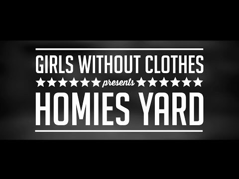 Girls Without Clothes Presents Homies Yard video
