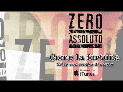 Zero Assoluto - Come La Fortuna