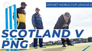 LIVE Scotland v Papua New Guinea Cricket World Cup League Two Tuesday 20th August