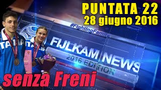 FIJLKAM NEWS 22 - senza Freni
