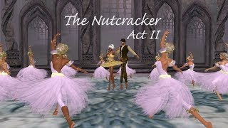 The Nutcracker - Act II - Spirit Light Dance Company (Second Life)