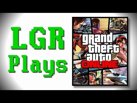 LGR Plays - Grand Theft Auto Online