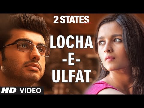 2 States Locha E Ulfat Video Song | Arjun Kapoor, Alia Bhatt video