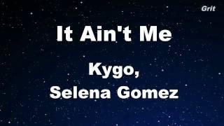 download lagu It Ain't Me - Kygo, Selena Gomez  Karaoke gratis