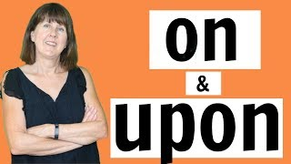 ON & UPON  |  What is the difference?  - English grammar lesson