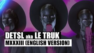 Клип Detsl Aka Le Truk - MXXXIII (English version) ft. Imal